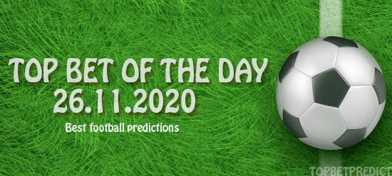 Top Betting Predictions 26.11.2020