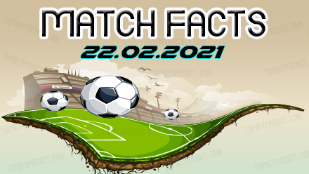 Match Facts and Predictions 22 02 2021