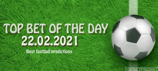 topbet of the day 22 02 2021